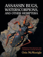 Assassin Bugs, Waterscorpions, and Other Hemiptera : Reproductive Biology and Laboratory Culture Methods - Orin McMonigle