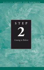 Step 2 AA Coming to Believe : Hazelden Classic Step Pamphlets - Anonymous