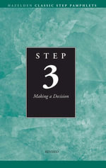 Step 3 AA Making a Decision : Hazelden Classic Step Pamphlets - Anonymous