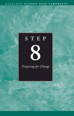 Step 8 AA Preparing for Change : Hazelden Classic Step Pamphlets - Anonymous
