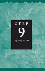 Step 9 AA Repairing the Past : Hazelden Classic Step Pamphlets - Anonymous