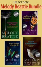 Melody Beattie 4 Title Bundle : Codependent No More and 3 Other Best Sellers by Melody Beattie: A collection of four Melody Beattie best sellers - Melody Beattie