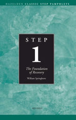 Step 1 AA Foundations of Recovery : Hazelden Classic Step Pamphlets - Anonymous