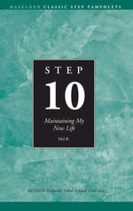 Step 10 AA Maintain New Life : Hazelden Classic Step Pamphlets - Anonymous