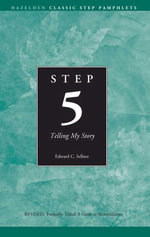 Step 5 AA Telling My Story : Hazelden Classic Step Pamphlets - Anonymous