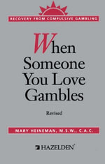 When Someone You Love Gambles : Recovery from Compulsive Gambling - Hazelden Publishing
