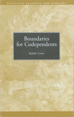 Boundaries for Codependents : Hazelden Classics for Families - Rokelle Lerner