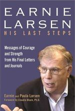 Earnie Larsen : His Last Steps - Earnest Larsen