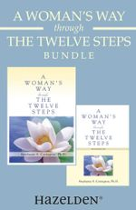 A Woman's Way through the Twelve Steps & A Woman's Way through the Twelve Steps Workbook : A Women's Recovery Collection from Stephanie Covington - Stephanie Covington