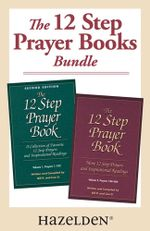 The 12 Step Prayer Book Volume 1 & The 12 Step Prayer Book Volume 2 : A collection of 12 Step Prayer Books Volume 1 and 2 - Bill P.