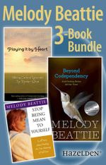 Melody Beattie 3 Title Bundle : Author of Codependent No More and Three Other Best Sellers: A collection of three Melody Beattie best sellers - Melody Beattie