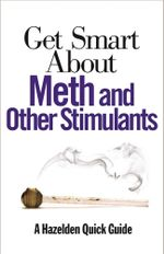 Get Smart About Meth and Other Stimulants - Publishing Hazelden