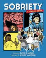 Sobriety : A Graphic Novel - Daniel D Maurer