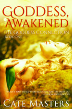 Goddess, Awakened - Cate Masters