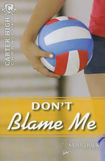 Don't Blame Me : Carter High Chronicles - Eleanor Robins