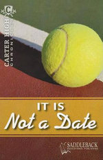 It Is Not a Date : Carter High Chronicles - Eleanor Robins