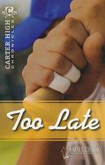 Too Late : Carter High Chronicles - Eleanor Robins