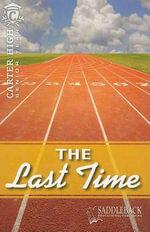 The Last Time : Carter High: Senior Year - Eleanor Robins