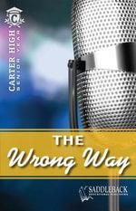 The Wrong Way : Carter High Senior Year - Eleanor Robins