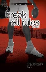 Break All Rules : Choices (Saddleback) - Eleanor Robins