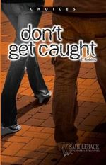 Don't Get Caught : Choices (Saddleback) - Eleanor Robins