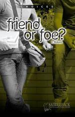Friend or Foe? : Choices (Saddleback) - Eleanor Robins