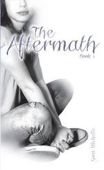 The Aftermath, Book 1 - Sara Michelle