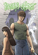 Brody's Ghost : Volume 4 - Mark Crilley