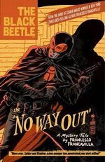 The Black Beetle : No Way Out Volume 1 - Francesco Francavilla