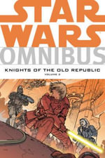Star Wars Omnibus : Knights of the Old Republic Volume 2 - John Jackson Miller