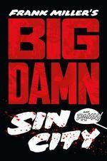 Big Damn Sin City - Frank Miller