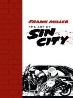 The Art of Sin City - Frank Miller