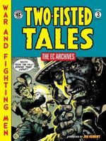The EC Archives : Two-Fisted Tales Volume 3 - EC Artists