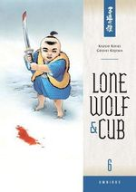Lone Wolf and Cub Omnibus : Volume 6 - Kazuo Koike