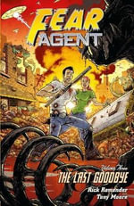 Fear Agent : Volume 3 - Rick Remender