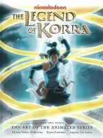 Legend of Korra: Book 2 : The Art of the Animated Series: Spirits - Michael Dante DiMartino