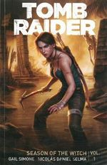 Tomb Raider : Season of the Witch : Volume 1 - Gail Simone