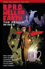 B.P.R.D. Hell on Earth : Devil's Wings Volume 10 - Mike Mignola