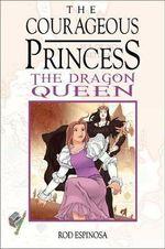 The Courageous Princess: Vol. 3 : The Dragon Queen - Rod Espinosa