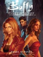 Buffy the Vampire Slayer : Panel to Panel Seasons 8 & 9 - Joss Whedon