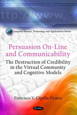 Persuasion On-Line and Communicability : The Destruction of Credibility in the Virtual Community and Cognitive Models - Francisco V. Cipolla-Ficarra