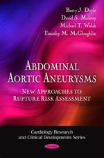 Abdominal Aortic Aneurysms : New Approaches to Rupture Risk Assessment - Barry J. Doyle