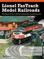 Lionel FasTrack Model Railroads : The Easy Way to Build a Realistic Lionel Layout - Robert Schleicher