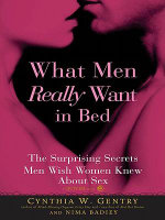 What Men Really Want In Bed - Cynthia W Gentry