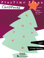 Playtime Piano Christmas - Level One Five Finger Melodies : Level 1 : 5-Finger Melodies - Nancy Faber