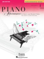Faber Piano Adventures Performance Book Level 1 : Performance Book: A Basic Piano Method - Nancy Faber