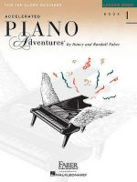 Accelerated Piano Adventures, Book 1, Lesson Book : For the Older Beginner - Nancy Faber