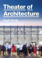 Theater of Architecture : In Sport, in the Stadium, in a Frenzy - Hugh Hardy
