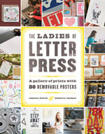 Ladies of Letterpress : A Gallery of Prints with 86 Removable Posters - Jessica White