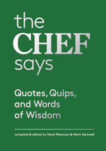 The Chef Says : Quotes, Quips and Words of Wisdom